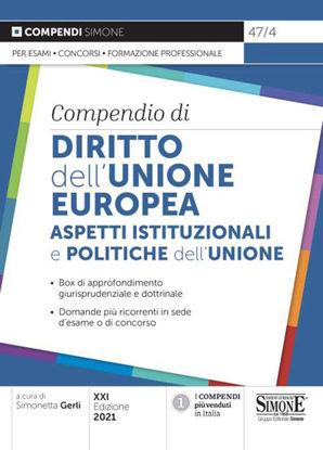 Immagine di COMPENDIO DI DIRITTO DELL`UNIONE EUROPEA. ASPETTI ISTITUZIONALI E POLITICHE DELL`UNIONE. 2021