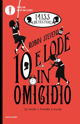 Immagine di 10 E LODE IN OMICIDIO. MISS DETECTIVE - VOLUME 8