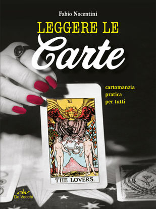 Immagine di LEGGERE LE CARTE. CARTOMANZIA PRATICA PER TUTTI