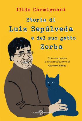 Immagine di STORIA VERA DI LUIS SEPULVEDA E DEL SUO GATTO ZORBA (LA)