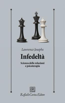 Immagine di INFEDELTA`. SCIENZA DELLE RELAZIONI E PSICOTERAPIA