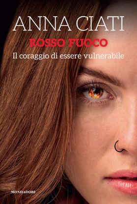 Immagine di ROSSO FUOCO. IL CORAGGIO DI ESSERE VULNERABILE