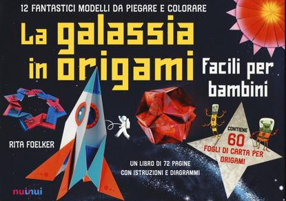 Immagine di GALASSIA IN ORIGAMI FACILI E PER BAMBINI (LA)