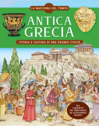 Immagine di ANTICA GRECIA. STORIA E CULTURA DI UNA GRANDE CIVILTA`. LA MACCHINA DEL TEMPO