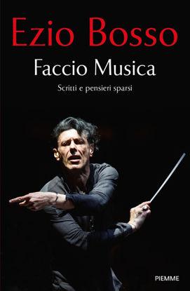 Immagine di FACCIO MUSICA. SCRITTI E PENSIERI SPARSI