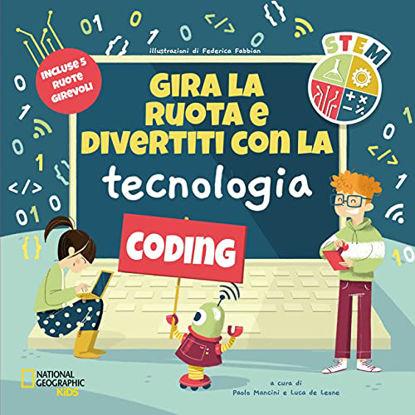 Immagine di GIRA LA RUOTA E DIVERTITI CON LA TECNOLOGIA. STEM. EDIZ. ILLUSTRATA