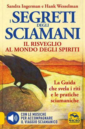 Immagine di SEGRETI DEGLI SCIAMANI. IL RISVEGLIO AL MONDO DEGLI SPIRITI. (I)