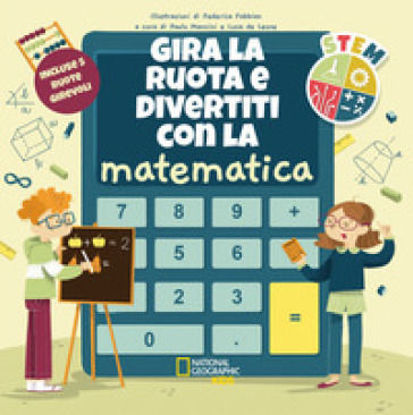 Immagine di GIRA LA RUOTA E DIVERTITI CON LA MATEMATICA. STEM