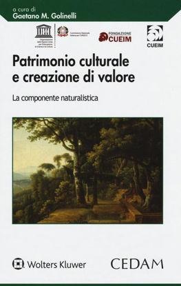 Immagine di PATRIMONIO CULTURALE E CREAZIONE DI VALORE. LA COMPONENTE NATURALISTICA