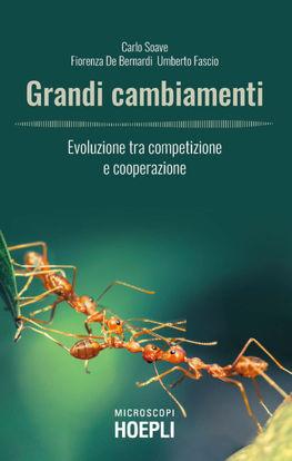 Immagine di GRANDI CAMBIAMENTI. EVOLUZIONE TRA COMPETIZIONE E COOPERAZIONE