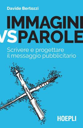 Immagine di IMMAGINI VS PAROLE. SCRIVERE E PROGETTARE IL MESSAGGIO PUBBLICITARIO