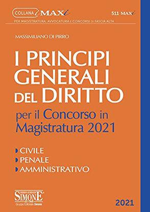 Immagine di I PRINCIPI GENERALI DEL DIRITTO PER IL CONCORSO IN MAGISTRATURA 2021.