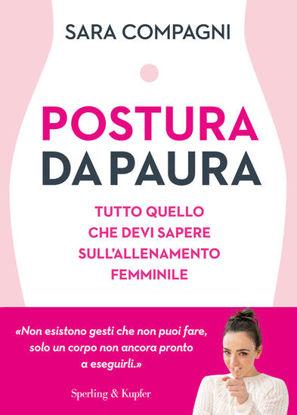 Immagine di POSTURA DA PAURA. TUTTO QUELLO CHE DEVI SAPERE SULL`ALLENAMENTO FEMMINILE