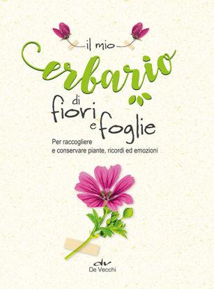 Immagine di MIO ERBARIO DI FIORI E FOGLIE (IL)
