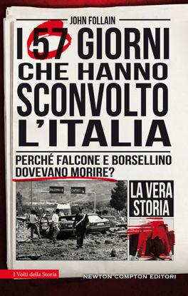 Immagine di 57 GIORNI CHE HANNO SCONVOLTO L`ITALIA. PERCHE` FALCONE E BORSELLINO DOVEVANO MORIRE? (I)
