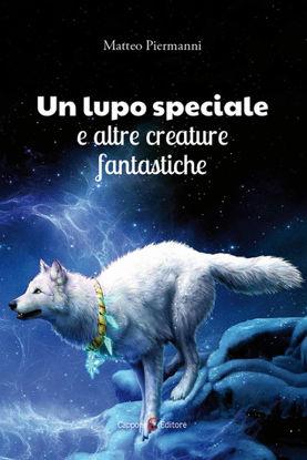 Immagine di LUPO SPECIALE E ALTRE CREATURE FANTASTICHE (UN)