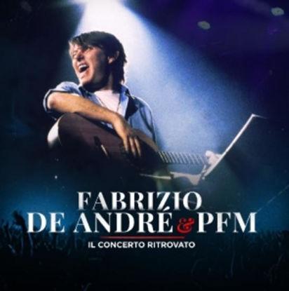 Immagine di FABRIZIO DE ANDRE & PFM IL CONCERTO RITROVATO