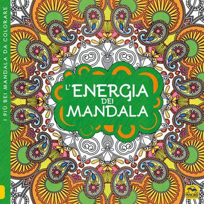 Immagine di ENERGIA DEI MANDALA. I QUADERNI DELL`ART THERAPY. DISEGNI DA COLORARE. EDIZ. ILLUSTRATA (L`)