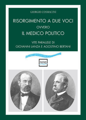 Immagine di RISORGIMENTO A DUE VOCI OVVERO IL MEDICO POLITICO.
