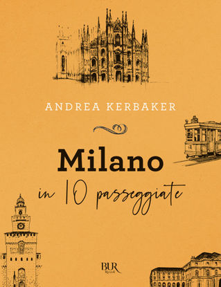 Immagine di STORIA DI MILANO IN 10 PASSEGGIATE