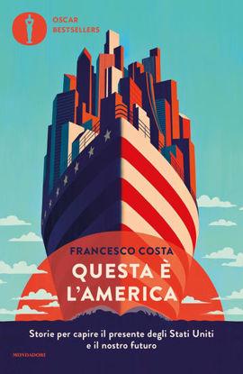 Immagine di QUESTA E` L`AMERICA. STORIE PER CAPIRE IL PRESENTE DEGLI STATI UNITI E IL NOSTRO FUTURO