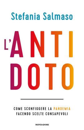 Immagine di ANTIDOTO (L`). COME SCONFIGGERE LA PANDEMIA FACENDO SCELTE CONSAPEVOLI