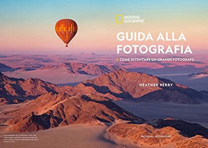 Immagine di GUIDA ALLA FOTOGRAFIA. COME DIVENTARE UN GRANDE FOTOGRAFO