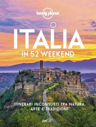 Immagine di ITALIA IN 52 WEEK END. ITINERARI INCONSUETI TRA NATURA, ARTE E TRADIZIONI