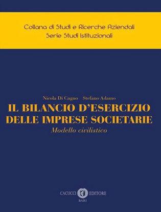 Immagine di BILANCIO D`ESERCIZIO DELLE IMPRESE SOCIETARIE. MODELLO CIVILISTICO.