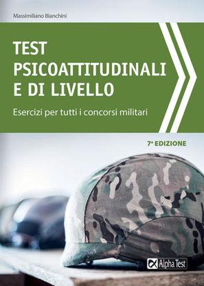 Immagine di TEST PSICOATTITUDINALI E DI LIVELLO. ESERCIZI PER TUTTI I CONCORSI MILITARI. 2021