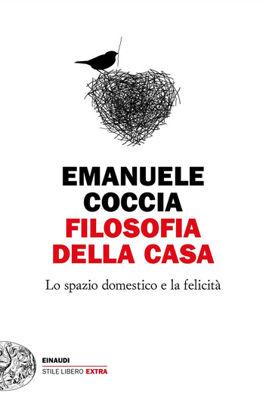 Immagine di FILOSOFIA DELLA CASA. LO SPAZIO DOMESTICO E LA FELICITA`