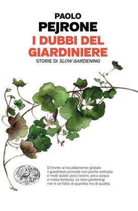 Immagine di DUBBI DEL GIARDINIERE (I) - STORIE DI SLOW GARDENING