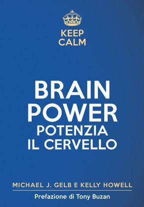Immagine di KEEP CALM BRAIN POWER. POTENZIA IL CERVELLO