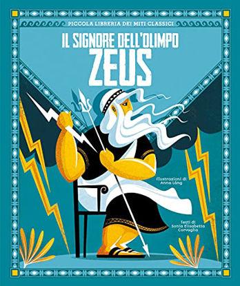 Immagine di ZEUS. IL SIGNORE DELL`OLIMPO. PICCOLA LIBRERIA DEI MITI CLASSICI