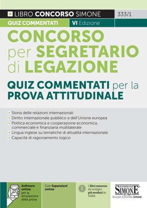 Immagine di CONCORSO PER SEGRETARIO DI LEGAZIONE. QUIZ COMMENTATI PER LA PROVA ATTITUDINALE.