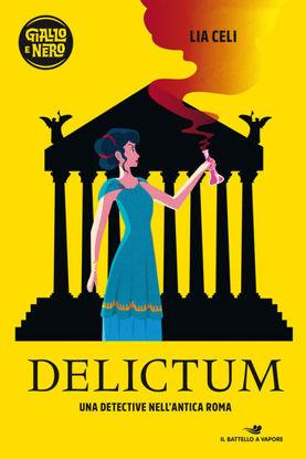 Immagine di DELICTUM. UNA DETECTIVE NELL`ANTICA ROMA