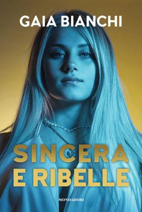 Immagine di SINCERA E RIBELLE