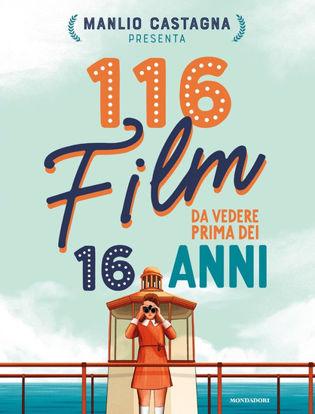 Immagine di 116 FILM DA VEDERE PRIMA DEI 16 ANNI