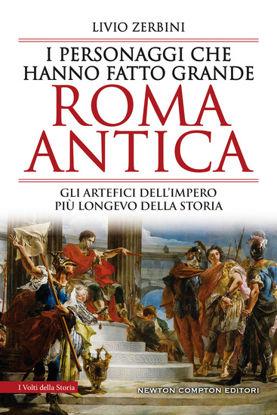 Immagine di PERSONAGGI CHE HANNO FATTO GRANDE ROMA ANTICA (I)