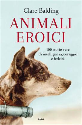 Immagine di ANIMALI EROICI
