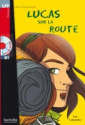 Immagine di LUCAS SUR LA ROUTE: LUCAS SUR LA ROUTE + CD AUDIO (B1)