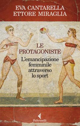 Immagine di PROTAGONISTE. L`EMANCIPAZIONE FEMMINILE ATTRAVERSO LO SPORT (LE)