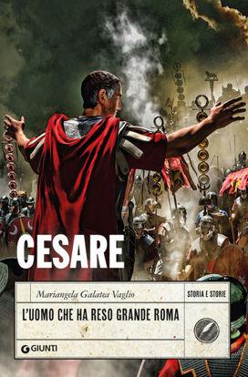 Immagine di CESARE. L`UOMO CHE HA RESO GRANDE ROMA