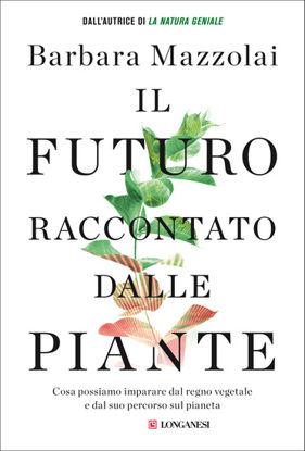 Immagine di FUTURO RACCONTATO DALLE PIANTE (IL)