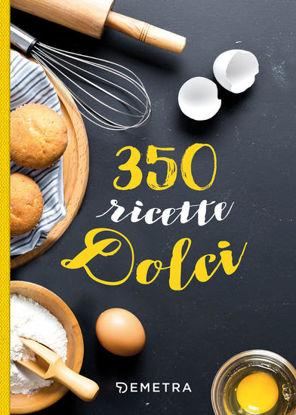 Immagine di 350 RICETTE DOLCI