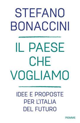 Immagine di PAESE CHE VOGLIAMO (IL) IDEE E PROPOSTE PER L`ITALIA DEL FUTURO