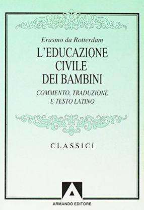 Immagine di EDUCAZIONE CIVILE DEI BAMBINI. TESTO LATINO A FRONTE (L`)