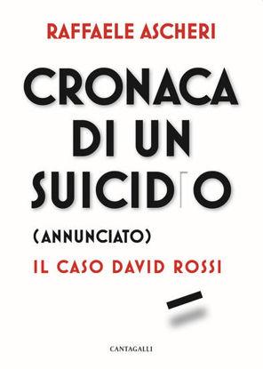 Immagine di CRONACA DI UN SUICIDIO (ANNUNCIATO). IL CASO DAVID ROSSI