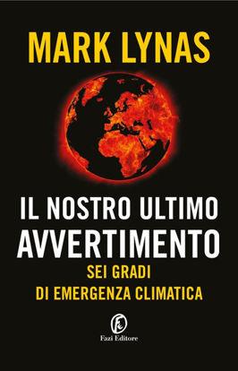 Immagine di NOSTRO ULTIMO AVVERTIMENTO. SEI GRADI DI EMERGENZA CLIMATICA (IL)