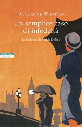 Immagine di SEMPLICE CASO DI INFEDELTA`. LE INCHIESTE DI MAISIE DOBBS (UN)